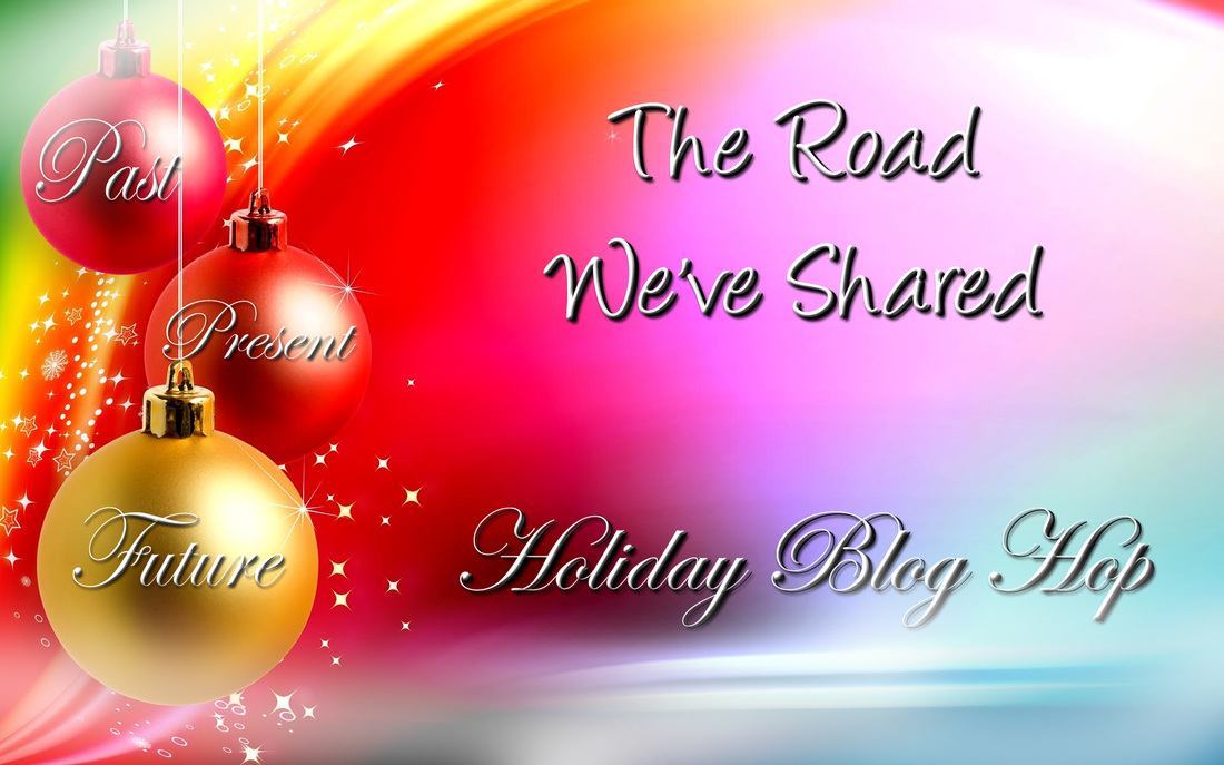 The Road We've Shared Holiday Blog Hop