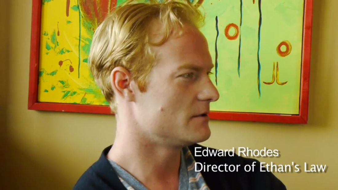 Director of Ethan's Law - Ed Rhodes