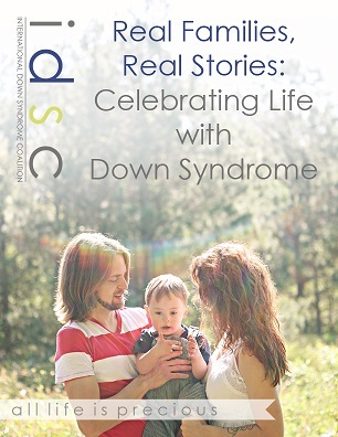 Real Families, Real Stories: Celebrating Life with Down Syndrome.
