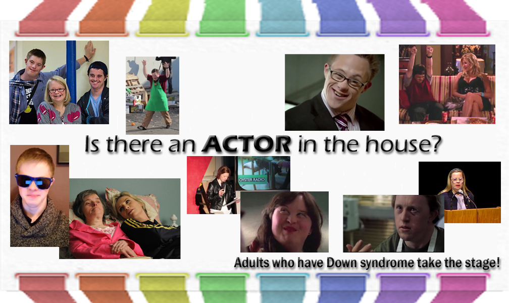 Adults who have Down syndrome take the stage