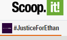 Scoop.it! #JusticeForEthan