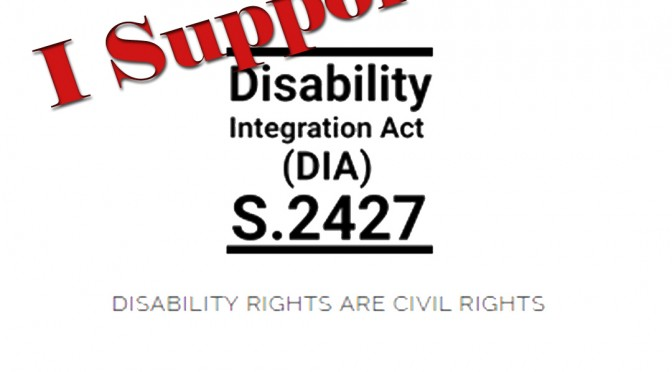 I support the Disability Integration Act of 2015.