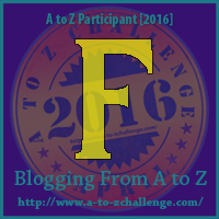F on the Blogging A to Z Challenge