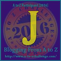 J on Blogging A to Z