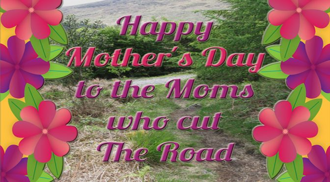 Happy Mother's Day to the Moms who cut The Road