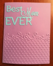 Best Mom Ever - Hailey's Cards