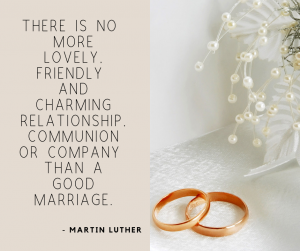 There-is-no-more-lovelyfriendly-and-charming-relationship-communion-or-company-than-a-good-marriage.