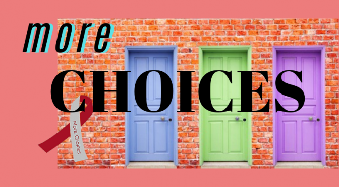 More Choices: Let Your Voice Be Heard
