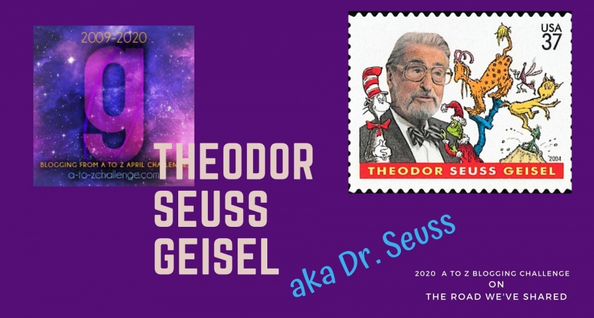 Theodor Seuss Geisel – A to Z Blogging Challenge