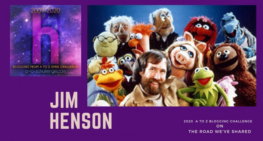 Jim Henson – A to Z Blogging Challenge