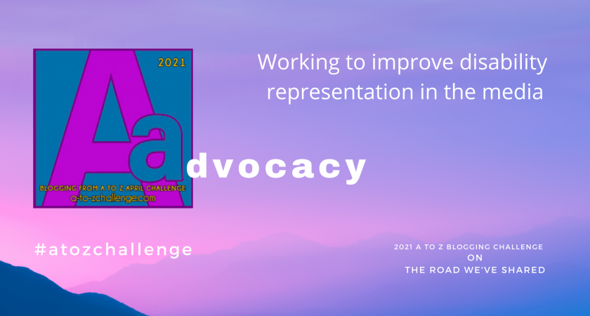 A to Z Blogging Challenge – Down Syndrome in the Media – Advocacy