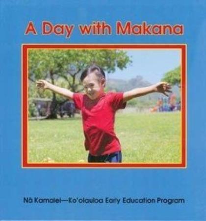 A Day With Makana