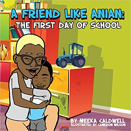 A Friend Like Anian: The First Day of School