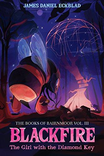 Blackfire: The Girl with the Diamond Key: The Books of Bairnmoor, Volume III