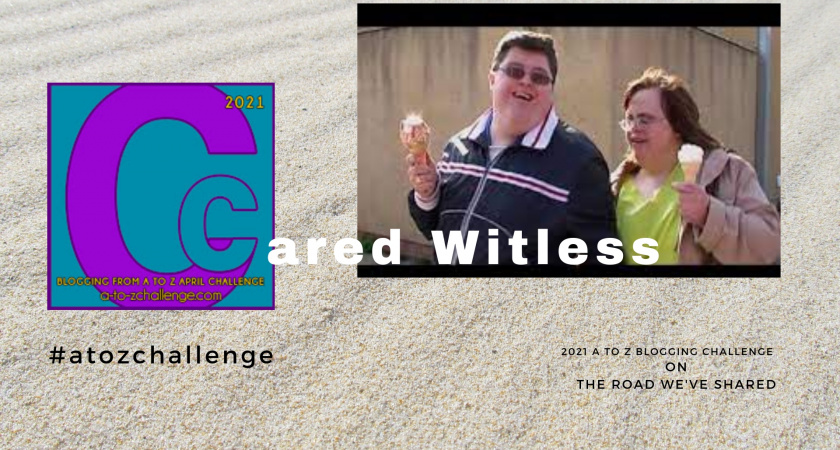 A to Z Blogging Challenge – Down Syndrome in the Media – Cared Witless