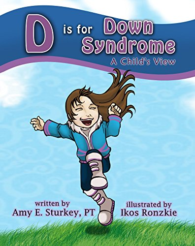 D is for Down Syndrome A Childs View