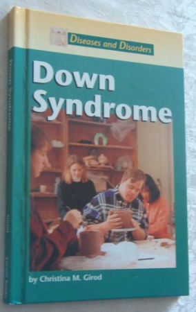 Diseases and Disorders - Down Syndrome