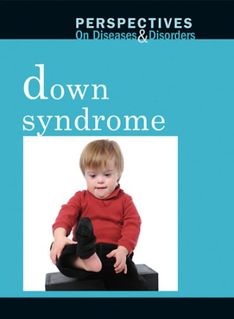Down Syndrome Perspectives on Diseases Disorders