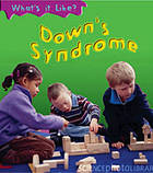 Down Syndrome (Whats It Like?)