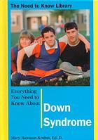 Everything you need to know about Down syndrome Mary Bowman Kruhm