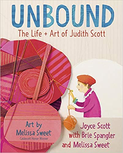Unbound The Life and Art of Judith Scott