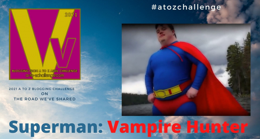 A to Z Blogging Challenge – Down Syndrome in the Media – Superman Vampire Hunter