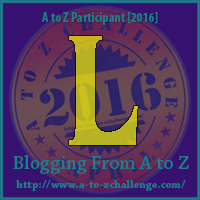 L is for Laz D – A to Z Blogging Challenge