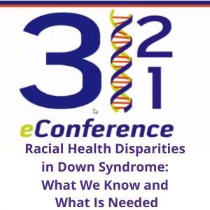 321 Racial Health Disparities in Down Syndrome