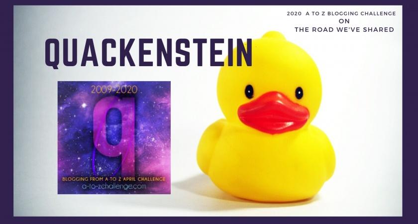 Quackenstein – A to Z Blogging Challenge