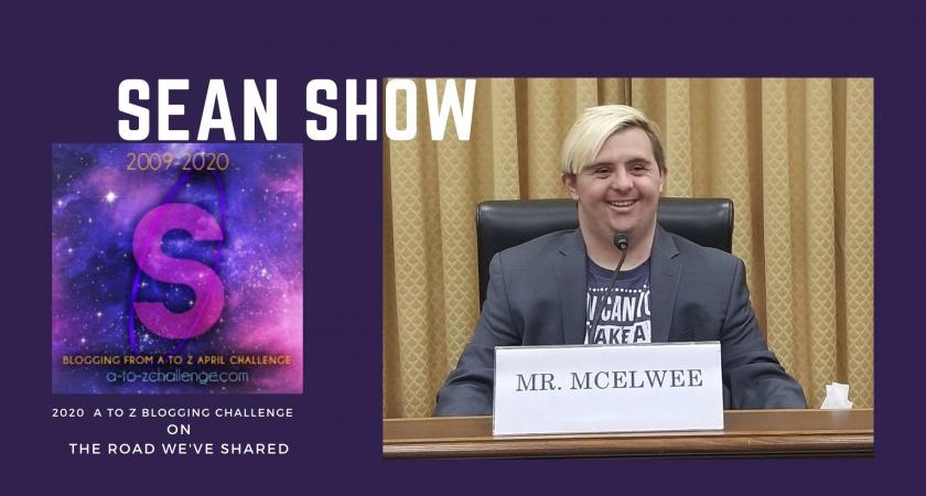 Sean Show – A to Z Blogging Challenge