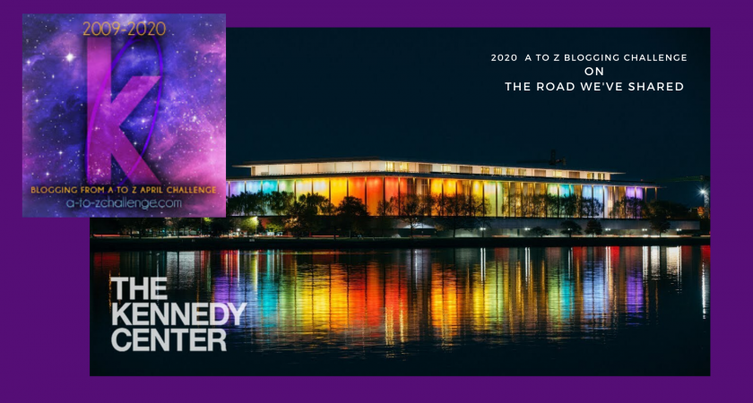Kennedy Center – A to Z Blogging Challenge