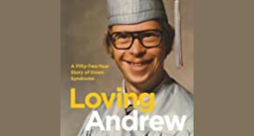 Loving Andrew: A Fifty-Two-Year Story of Down Syndrome