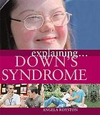 Explaining Down Syndrome