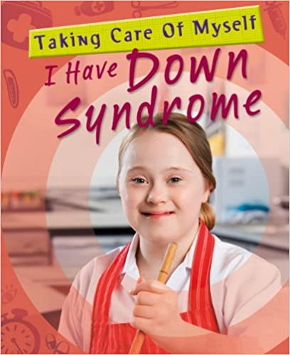 I Have Down Syndrome Jenny Bryan