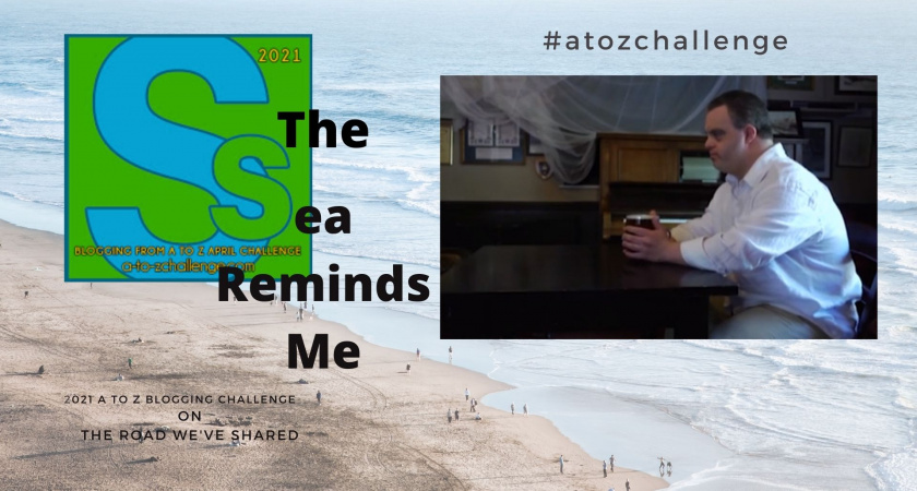 A to Z Blogging Challenge – Down Syndrome in the Media – The Sea Reminds Me