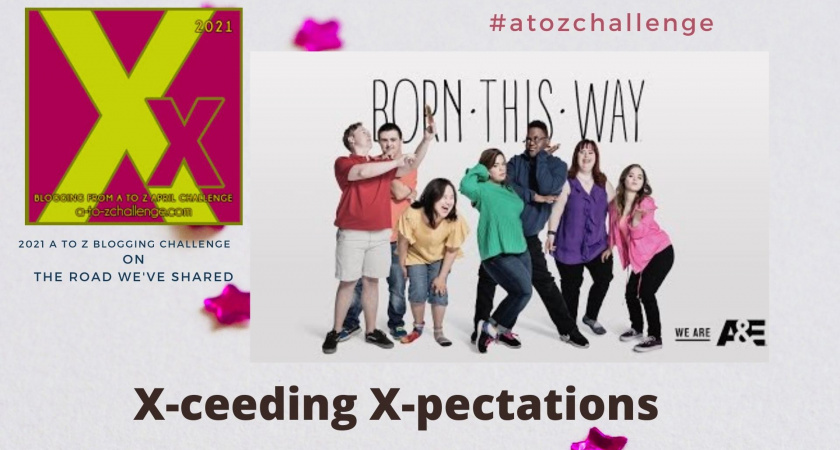 A to Z Blogging Challenge – Down Syndrome in the Media – Exceed Expectations Born This Way